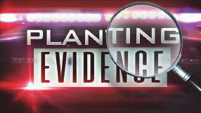 planting-evidence_08-15-2017a.jpg
